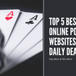 Top 5 Best Online Poker Websites for Daily Deals